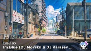 Nightcore - Im Blue (DJ Movskii & DJ Karasev Remix)「NIGHTCORIZERFM」