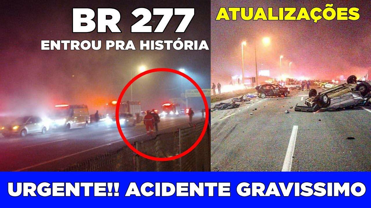 URGENTE!! ACIDENTE BR 277 CURITIBA, ATUALIZAÇÕES ENTENDA O QUE ACONTECEU!! OREMOS