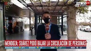 Mendoza: Suárez pidió bajar la circulación de personas