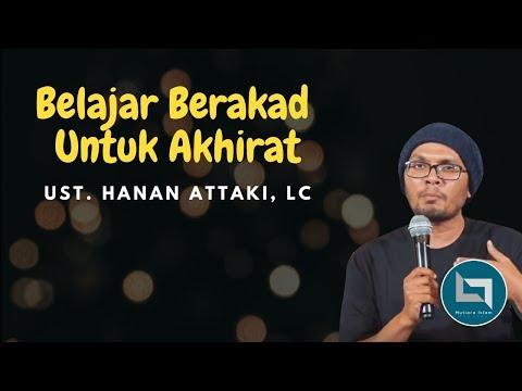 Ustadz Hanan Attaki Terbaru 2018 Belajar Berakad Untuk Akhirat