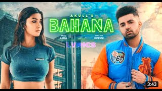 Bahana/Bhana song/Bahana akull/Bahana song lyrics/Bahana akull lyrics/Latest punjabi song 2020/Bhana