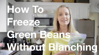 How To Freeze Your Green Beans Without Blanching--the Video--anoregoncottage.com