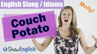 English Slang / Idioms: Couch Potato