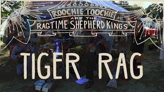 Roochie Toochie Ragtime Kings - Tiger Rag