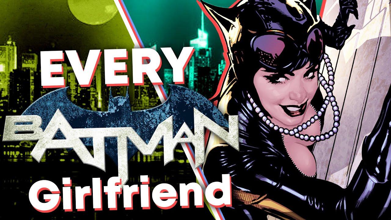 ALL of Batman's Girlfriends!