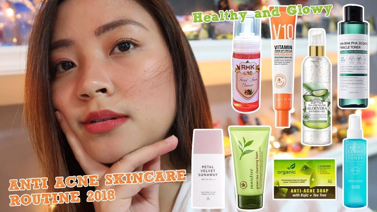 Skin Care Routine For Acne Prone Skin 2018 Philippines Youtube
