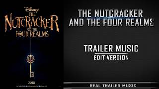 The Nutcracker and the Four Realms Teaser Trailer Music | Trailer Edit Version