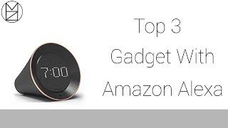 3 Gadget with Built In Amazon Alexa