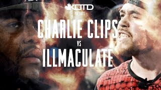 Charlie Clips vs Illmaculate
