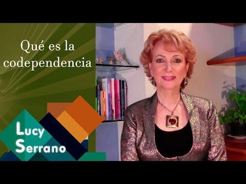¿Qué es la codependencia? - Lucy Serrano