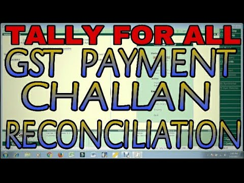 GST PAYMENT CHALLAN RECONCILIATION UNDER GST REPORTS IN TALLY.ERP9