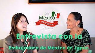 Entrevista con la Embajadora de México en Japón