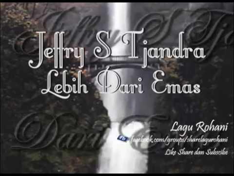 Jeffry S Tjandra  - Lebih Dari Emas