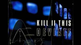 Kill II This - Deviate The Flood - HQ - Lyrics