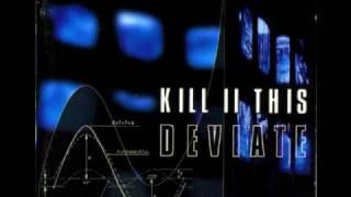 Kill II This - Deviate The Flood - HQ - Lyrics