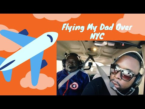 Flying My Dad Over NYC