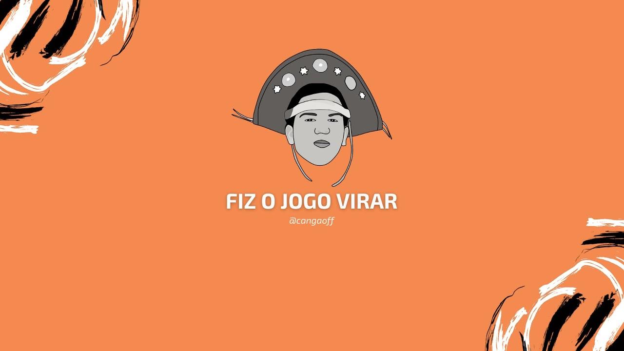 EU FIZ O JOGO VIRAR - TURMA DO CANGACEIRO / ( CANGA BEAT )