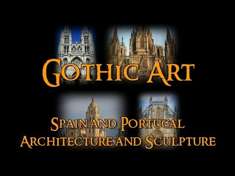 Gothic Art - 7 Spain and Portugal: Architecture and Sculpture