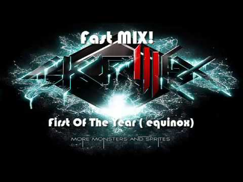 Skrillex - First Of The Year (Equinox) ☢Fast MIX☢