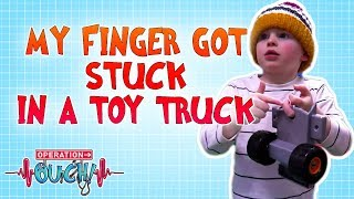 My Finger Got Stuck in a Toy Truck   Operation Ouch   Science for Kids