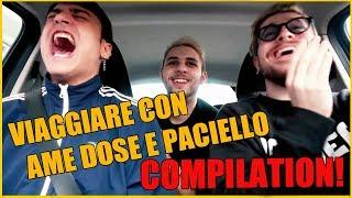 VIAGGIARE con AME DOSE PACIELLO COMPILATION!