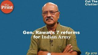 Integrated Battle GPs, CDS, fitness, LoC, LAC, firepower: Understanding Gen. Rawat's 7 Army reforms