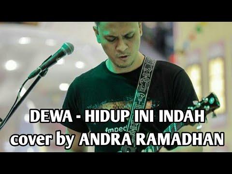 DEWA - HIDUP INI INDAH cover by ANDRA RAMADHAN