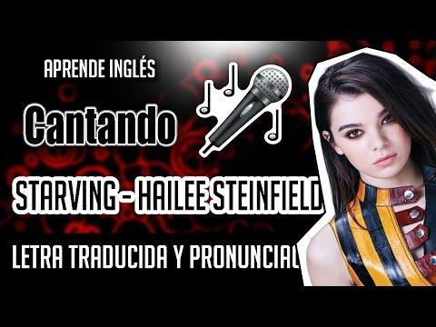Starving - Hailee Steinfeld ft Grey y Zedd...