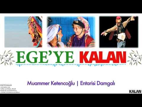 Muammer Ketencoglu - Entarisi Damgalı - [ Ege'ye Kalan © 2015 Kalan Müzik ]