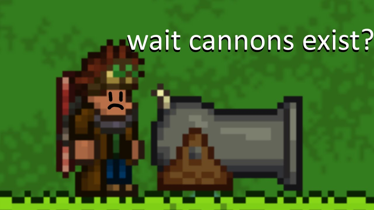 So apparently, Terraria has cannons