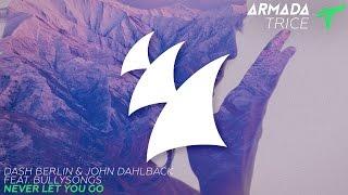 Dash Berlin & John Dahlback feat. BullySongs - Never Let You Go (Reez Remix)