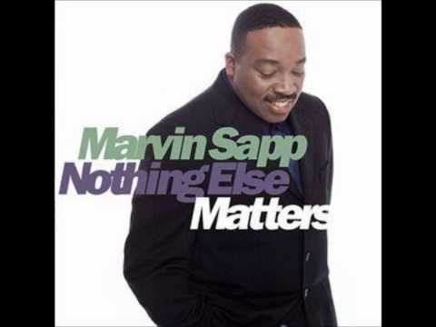 Marvin Sapp Nothing Else Matters
