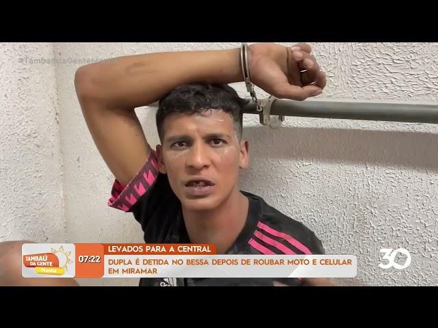 Dupla é detida no Bessa depois de roubar moto e celular em Miramar-   Tambaú da Gente Manhã