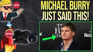 🚀 AMC STOCK   MICHAEL BURRY JUST SAID THIS! BULLISH FOR AMC!