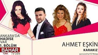Ahmet Eşkin - Karakız (Bahartürk TV) #1.Bölüm