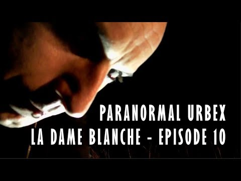 👻 PARANORMAL URBEX - ÉPISODE 10 : LA DAME BLANCHE [MORGAN PRIEST & DAVID GARCIA]