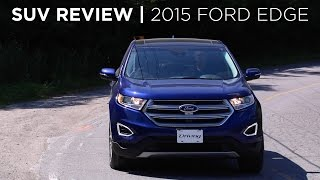 SUV Review | 2015 Ford Edge | Driving.ca