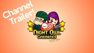 Night Owl Cinematics Channel Trailer