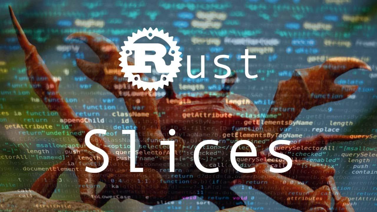 The Slice Type - Rust