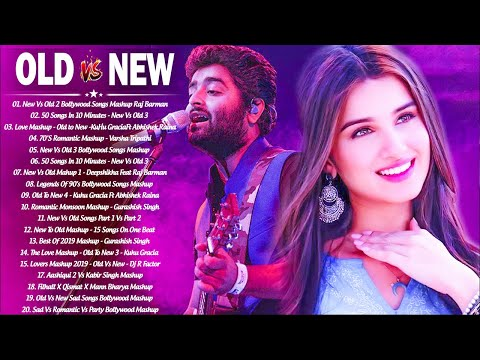 Old Vs New Bollywood Mashup 2021  Latest Hindi Romantic Songs Mashup Live_Bollywood Mashup 2021
