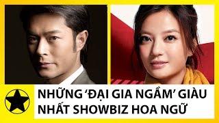 Những 'Đại Gia Ngầm' Giàu Nhất Showbiz Hoa Ngữ P1
