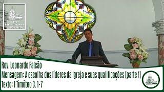 A escolha dos líderes da igreja e suas qualificações (parte 1) | Rev Leonardo Falcão