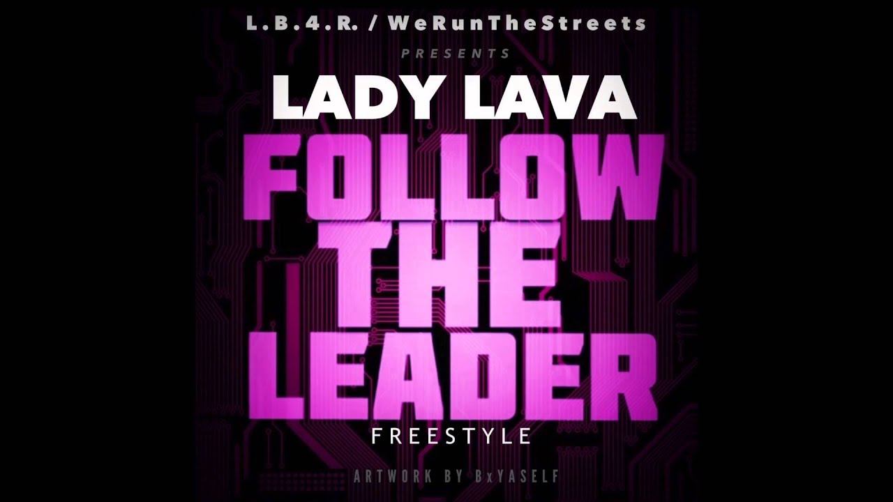Lady Lava - Follow the leader (Audio) - YouTube Audio Follow The Leader on utep yell leader, choosing to follow a leader, follow leader cartoon, follow your leader, i am your leader, follow us on twitter, disney peter pan lost boys leader, take me to your leader,