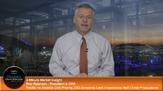 3-Minute Market Insight - Pacific vs Atlantic Cod Pricing, Ammonia Leak Inspections Halt Production