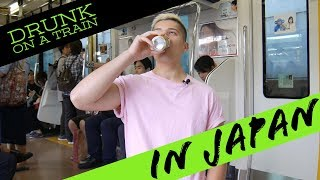 Can you get drunk on a train in japan? | Life In Japan Ep.22