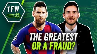 'Lionel Messi is a fraud' - The worst opinion ever! ► TFW