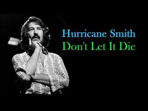 "Hurricane Smith  ""Don't Let It Die"""