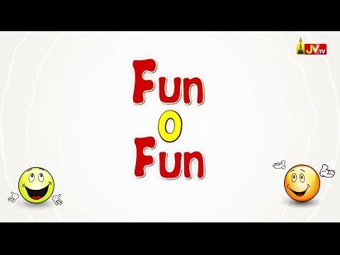 Fun O Fun - Fun filled Videos #3   JV TV