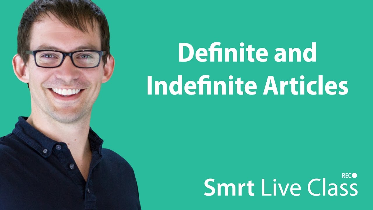 Definite and Indefinite Articles - Intermediate English with Shaun #56