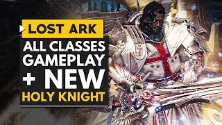 LOST ARK | New Holy Knight & All Classes Gameplay + Skill Showcase